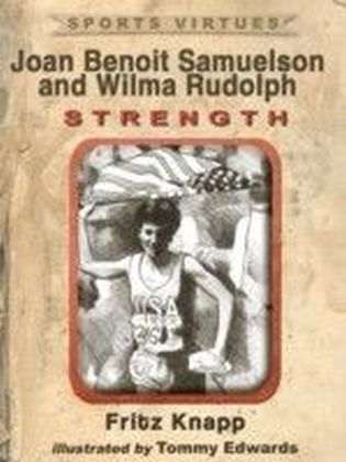 Joan Benoit Samuelson and Wilma Rudolph