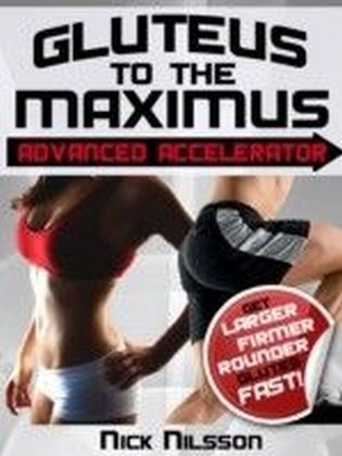 Gluteus to the Maximus - Advanced Accelerator