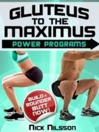 Gluteus to the Maximus - Power Programs