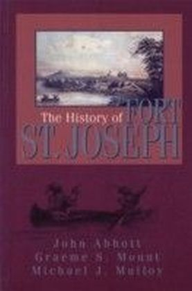 History of Fort St. Joseph
