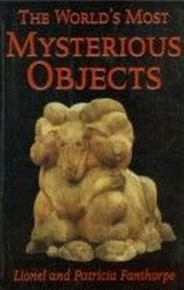 World's Most Mysterious Objects