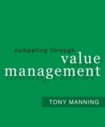 Competing Through Value Management