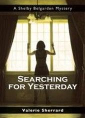 Searching for Yesterday