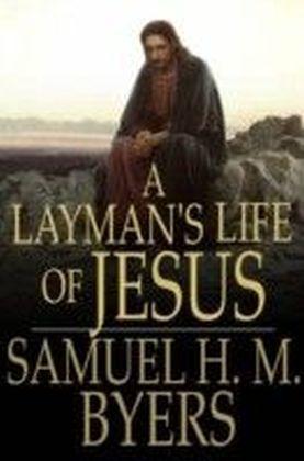 Layman's Life of Jesus