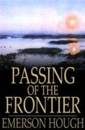 Passing of the Frontier