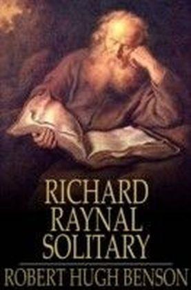 History of Richard Raynal, Solitary