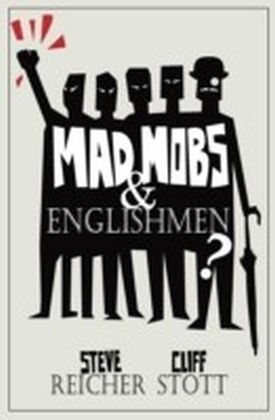 Mad Mobs and Englishmen?