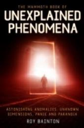 Mammoth Book of Unexplained Phenomena