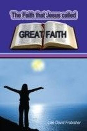Faith that Jesus Called Great Faith
