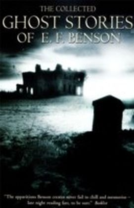 Collected Ghost Stories of E.F. Benson