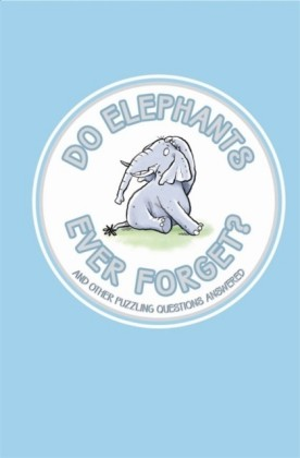 Do Elephants Ever Forget?