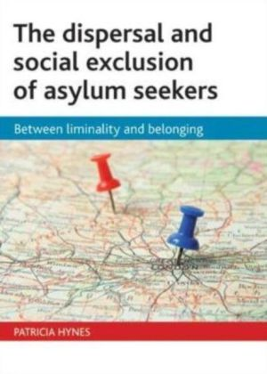 dispersal and social exclusion of asylum seekers