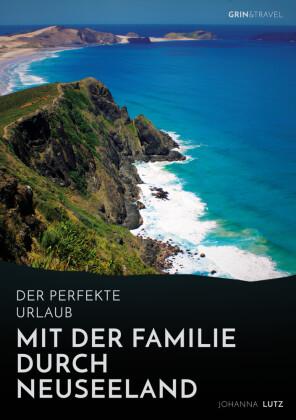 Der perfekte Urlaub: Mit der Familie durch Neuseeland