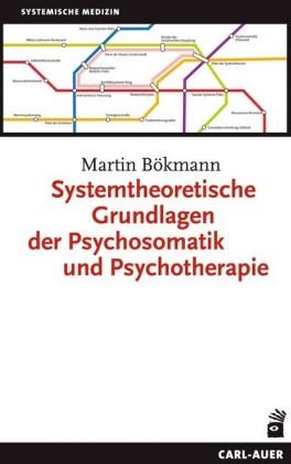 Systemtheoretische Grundlagen der Psychosomatik und Psychotherapie