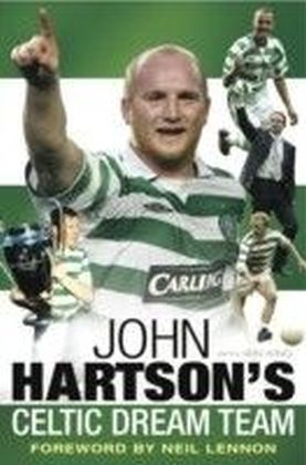 John Hartson's Celtic Dream Team