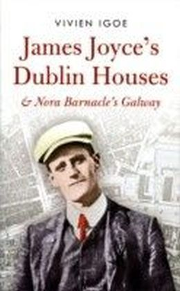 James Joyce's Dublin Houses