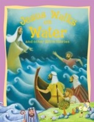 Jesus Walks on Water and Other Bible Stories