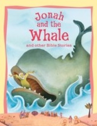 Jonah & the Whale and Other Bible Stories