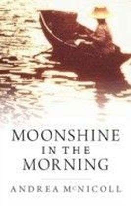 Moonshine in the Morning