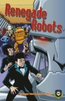 Renegade Robots (Alien Detective Agency)
