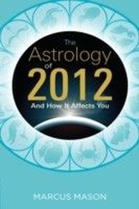 Astrology of 2012 and How It Affects You