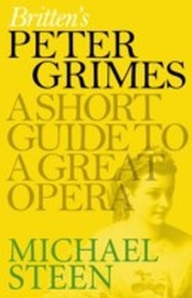 Britten's Peter Grimes: A Short Guide to a Great Opera