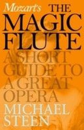 Mozart's The Magic Flute: A Short Guide to a Great Opera