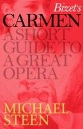 Bizet's Carmen: A Short Guide to a Great Opera