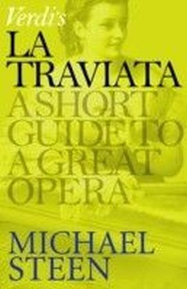 Verdi's La Traviata: A Short Guide to a Great Opera