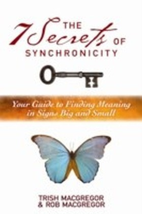 7 Secrets of Synchronicity