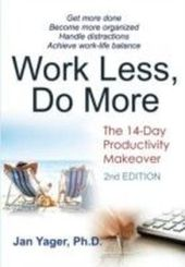 Work Less, Do More