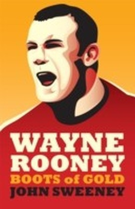 Wayne Rooney: Boots of Gold