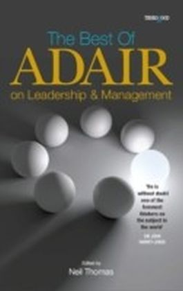 Best of John Adair on Leadership and Management