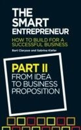 Smart Entrepreneur (Part II: From idea to business proposition)