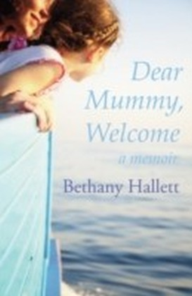 Dear Mummy, Welcome