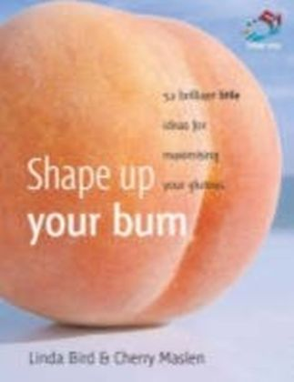 Shape up your bum