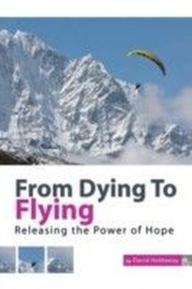 From Dying to Flying