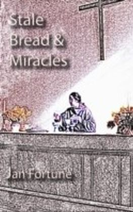 Stale Bread & Miracles