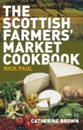 Scottish Farmer's Market Cookbook