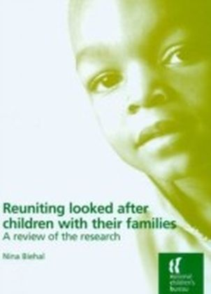 Reuniting Looked After Children With Their Familie