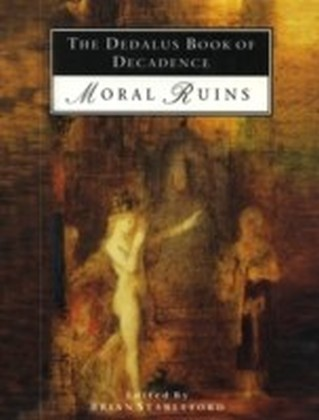 Dedalus Book of Decadence Moral Ruins