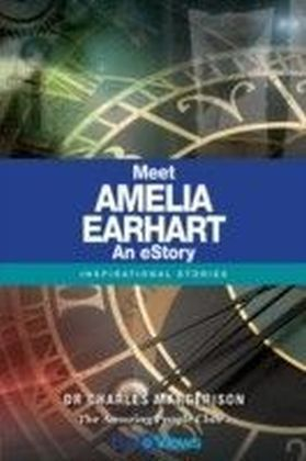 Meet Amelia Earhart - An eStory