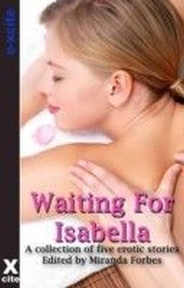 Waiting for Isabella