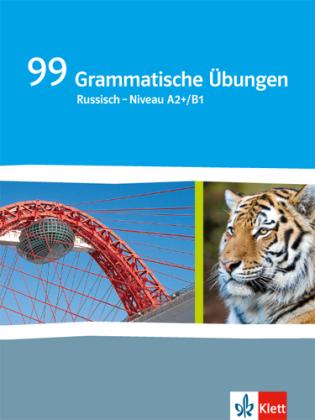 99 Grammatische Übungen Russisch - Niveau A2+/B1