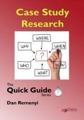 Quick Guide: Case Study Research