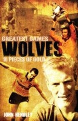 Wolves' Greatest Games