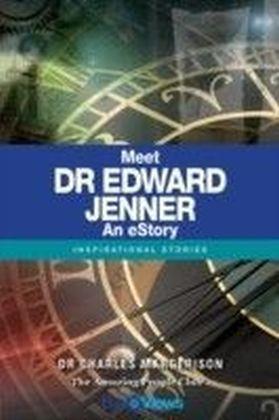Meet Dr Edward Jenner - An eStory
