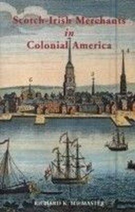 Scotch-Irish Merchants in Colonial America