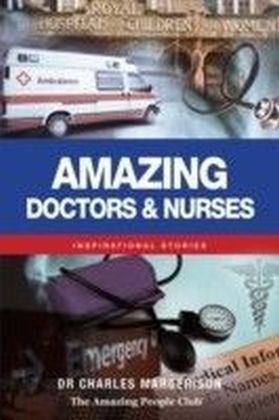 Amazing Doctors & Nurses