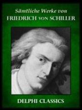Saemtliche Werke von Friedrich von Schiller (Illustrierte)
